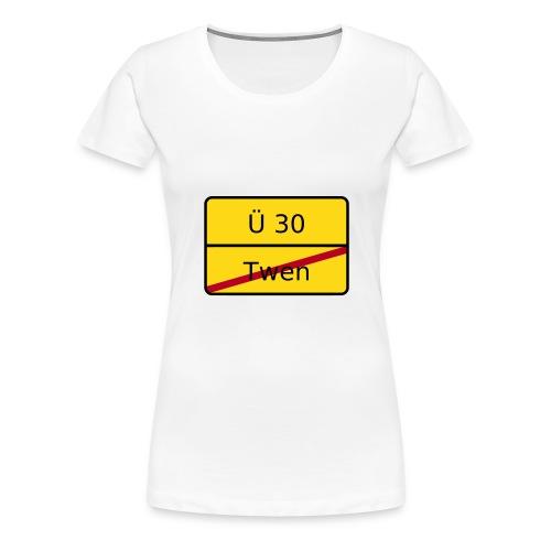Ü 30 / Twen - Shirt für Sie - Frauen Premium T-Shirt