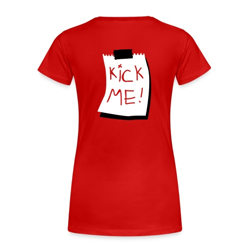 kick me - Women's Premium T-Shirt