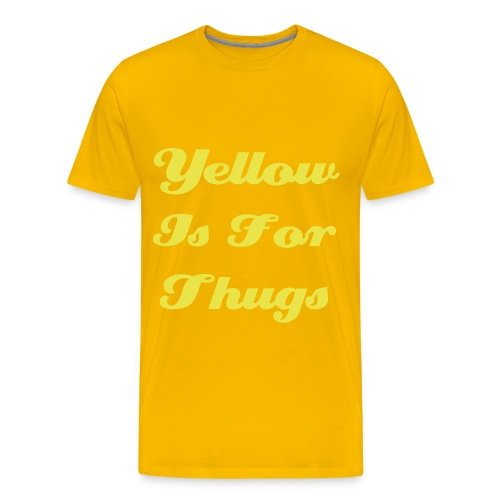 yellow is for thugs - T-shirt Premium Homme