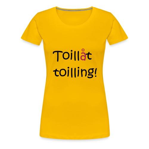 Toilling - Premium T-skjorte for kvinner