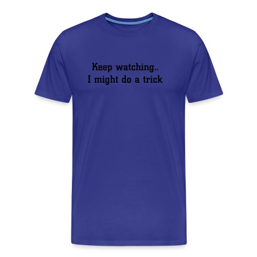 Keep Watching - Men's Premium T-Shirt