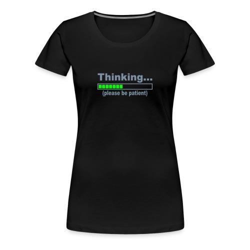 Thinking - Frauen Premium T-Shirt