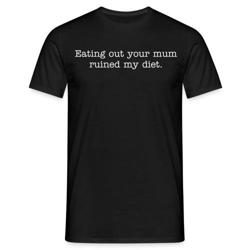 Eating out mum - Men's T-Shirt