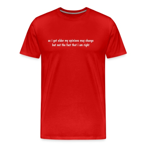 As I get older... - Männer Premium T-Shirt