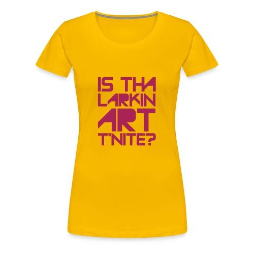 is that larkin art r'nite - Women's Premium T-Shirt