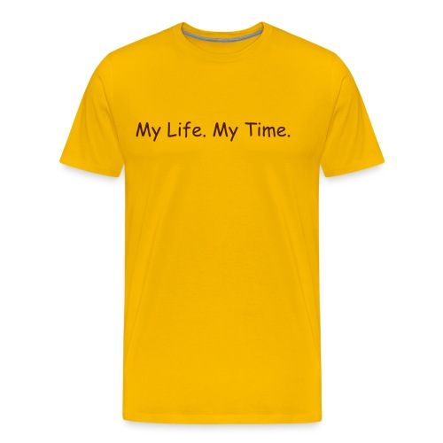My Life. My Time.  - Men's Premium T-Shirt