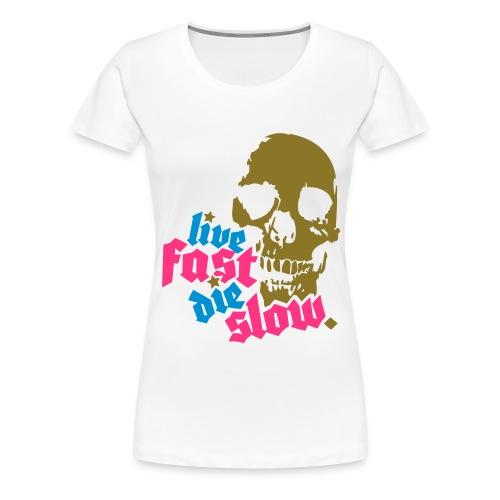Live F Die S - T-shirt Premium Femme