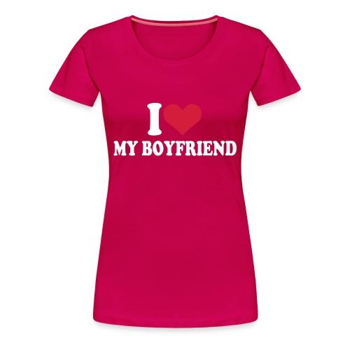 I love my Boyfriend Womens T-shirt by Gorgeous - Women's Premium T-Shirt