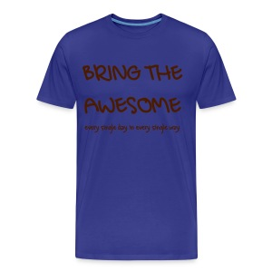 Bring The Awesome - T-shirt Premium Homme