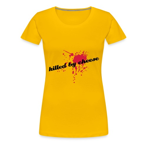 killed by cheese  - T-shirt Premium Femme