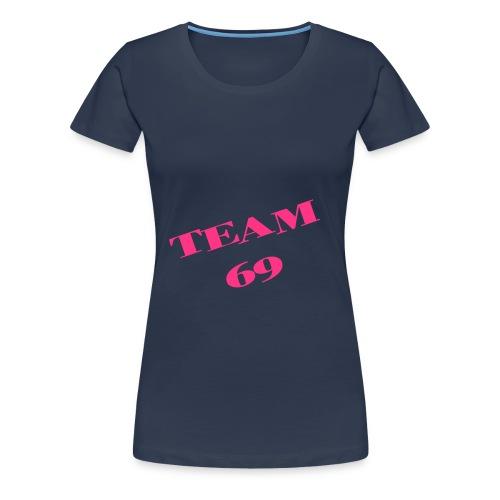 69 team - T-shirt Premium Femme