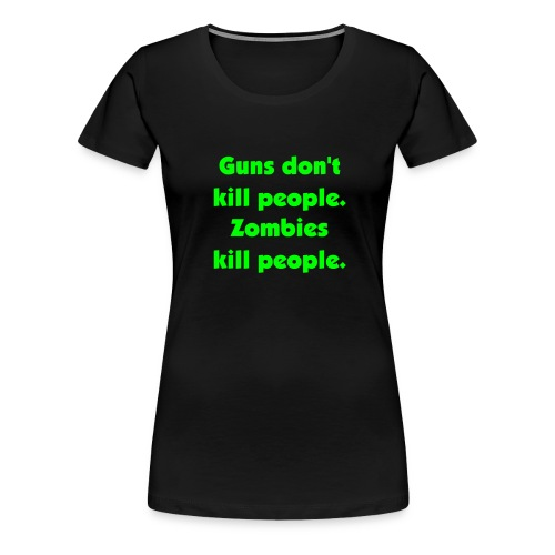 guns/zombies - Women's Premium T-Shirt