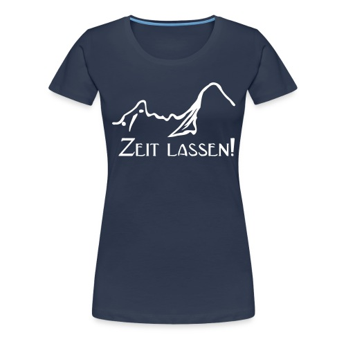 T-Shirt Zeit lassen! - Frauen Premium T-Shirt