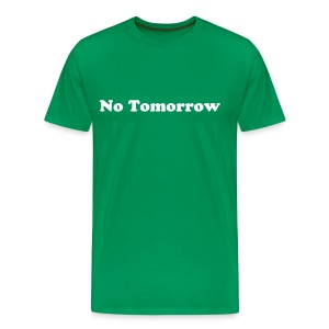 No tomorrow Homme - T-shirt Premium Homme