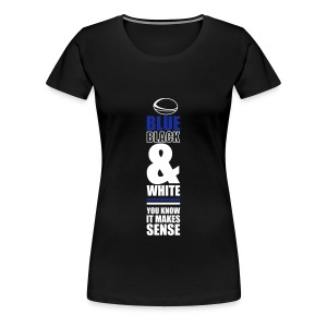 Women's Makes Sense Ball Round Neck T-Shirt - Women's Premium T-Shirt