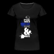 T-Shirts ~ Women's Premium T-Shirt ~ Women's It's All There Round Neck T-Shirt