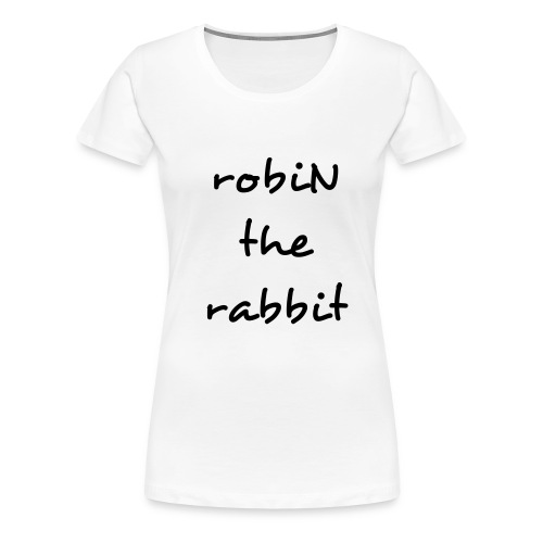robiN the rabbit - Premium-T-shirt dam