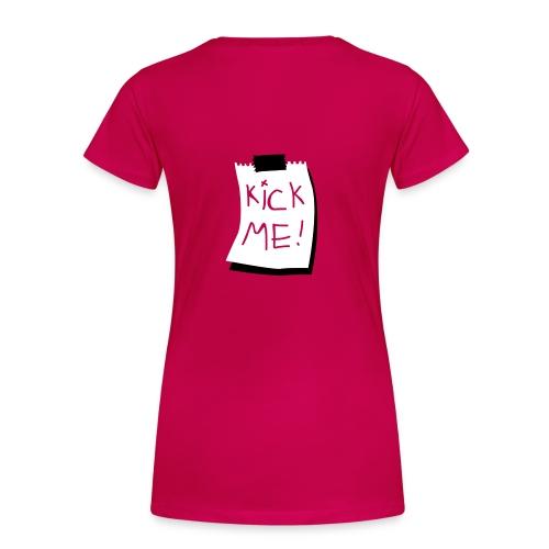Kick me! - Naisten premium t-paita