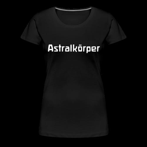 Astralkörper - Frauen Premium T-Shirt