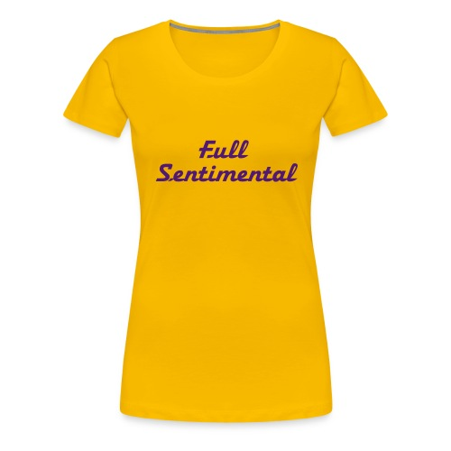 Full sentimental - T-shirt Premium Femme
