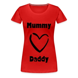 Mummy loves Daddy - Women's Premium T-Shirt