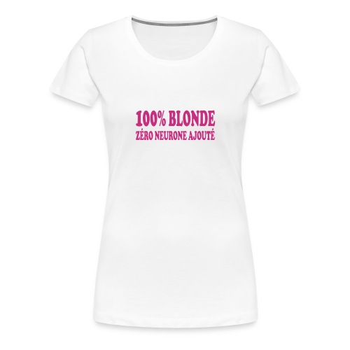 100% BLONDE - T-shirt Premium Femme