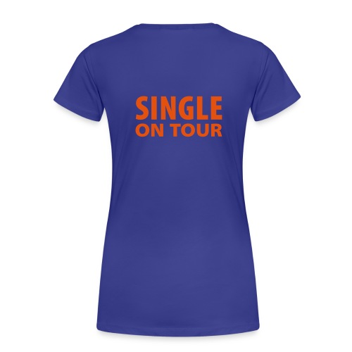 Single on Tour - Frauen Premium T-Shirt