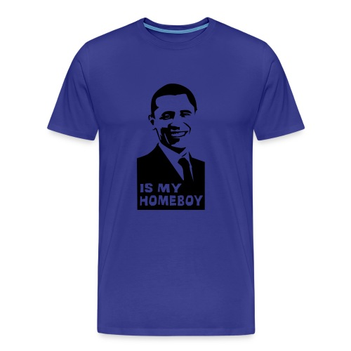 OBAMA IS MY HOMEY! - Men's Premium T-Shirt