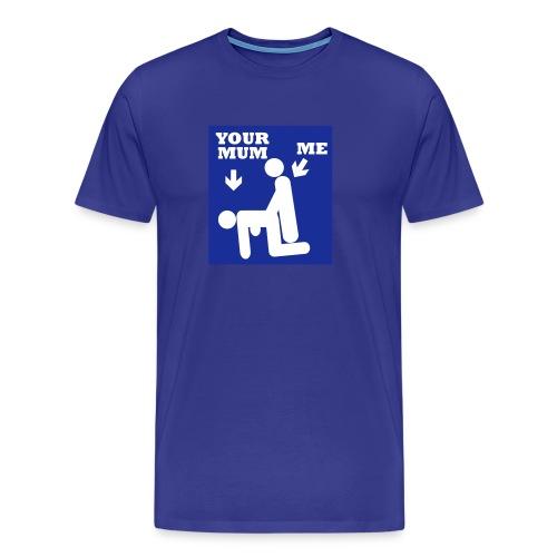 basis, your mum - Premium T-skjorte for menn