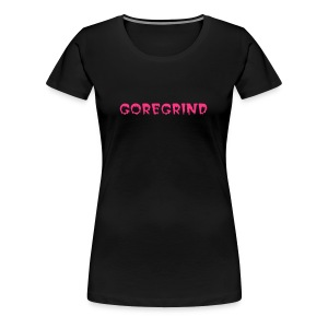 goregrind 1-sided - Women's Premium T-Shirt