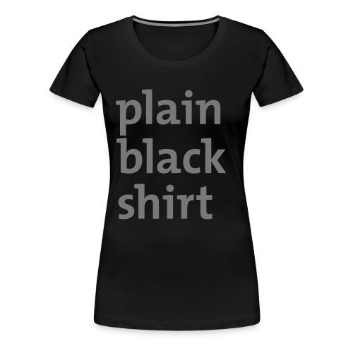 Plain Black Shirt - Premium T-skjorte for kvinner