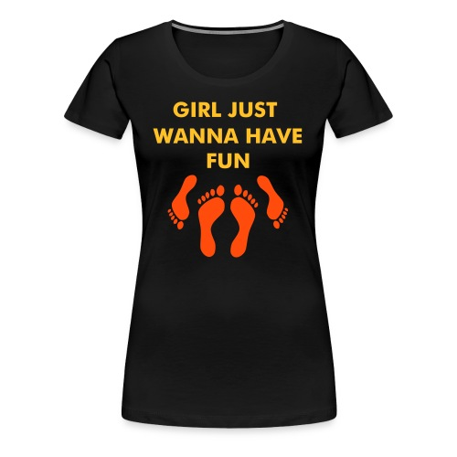 girl just wanna have fun (noir et coul) - T-shirt Premium Femme
