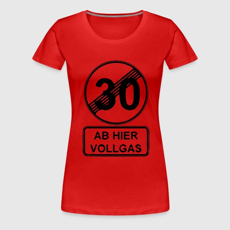 30 geburtstag ab hier vollgas t shirt spreadshirt. Black Bedroom Furniture Sets. Home Design Ideas