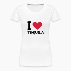 White I love Tequila Women's Tees