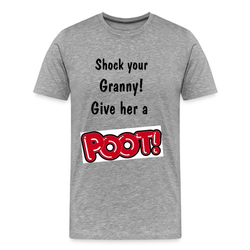 POOT! Shock your Granny ! - Men's Premium T-Shirt