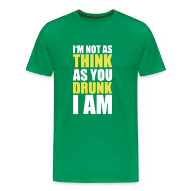 Grass green Think Drunk Men's Tees