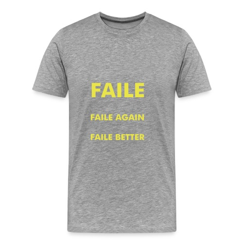 FAILED - Men's Premium T-Shirt