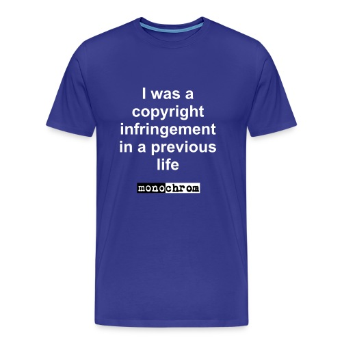 I was a copyright infringement - Men's Premium T-Shirt