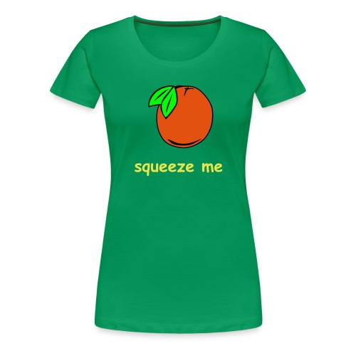 Sqeeze me - Women's Premium T-Shirt