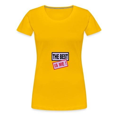 The Best is me - Women's Premium T-Shirt