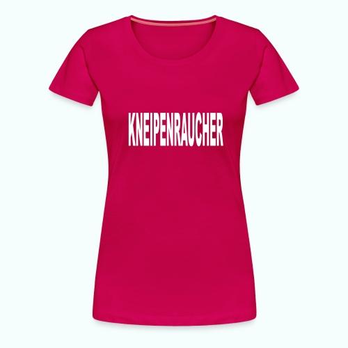 KNEIPENRAUCHER (IN) - Women's Premium T-Shirt