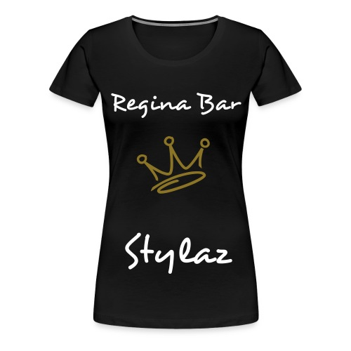 Regina Bar Stylaz Girlz Shirt - Frauen Premium T-Shirt