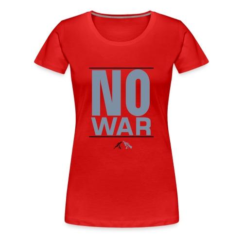 NO WAR  - t-paita - Naisten premium t-paita