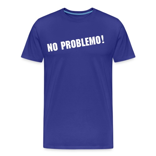 NO PROBLEMO! - Men's Premium T-Shirt