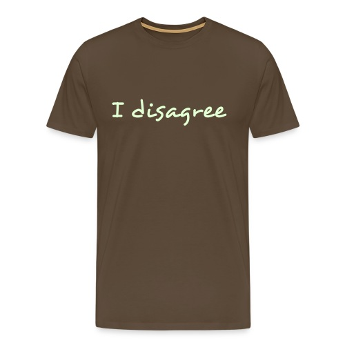 'I disagree' Men's - White text - Men's Premium T-Shirt