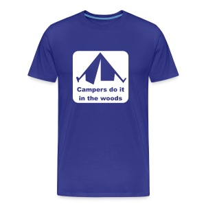 Campers do it in the woods - Men's Premium T-Shirt