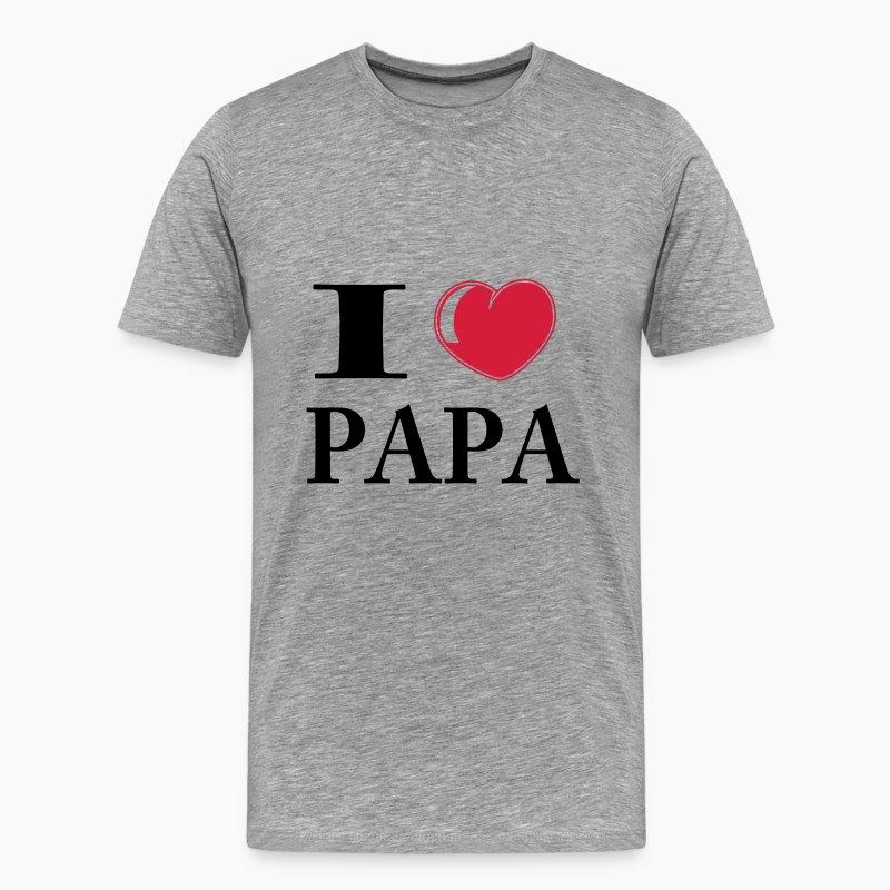 tee shirt sp cial f te des p res i love papa spreadshirt. Black Bedroom Furniture Sets. Home Design Ideas