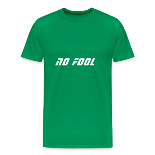No Fool - Men's Premium T-Shirt