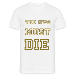 NWO MUST DIE! T-Shirt - Men's T-Shirt