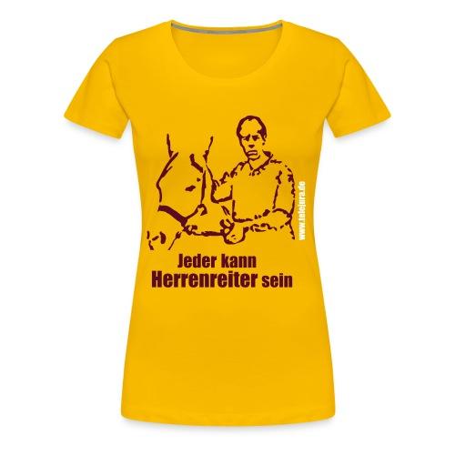 Jeder kann Herrenreiter sein - Rosa (w) - Frauen Premium T-Shirt